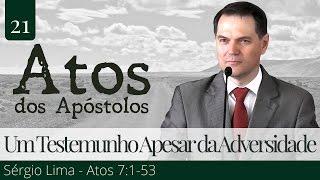 21. Um Testemunho Apesar da Adversidade - Atos 7:1-53