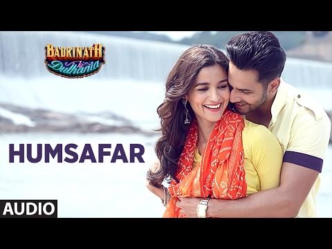Humsafar (Full Audio Song)   Varun Dhawan , Alia Bhatt   Akhil Sachdeva  