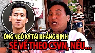 Ngô Kỷ tái khẳng định sẽ về theo CSVN nếu Will Nguyen bị nhốt 2 năm