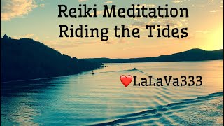 Healing Hwy, Reiki Meditation, Riding the Tides