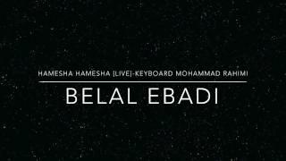 Belal Ebadi - Hamesha Hamesha [LIVE]