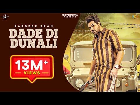 DADE DI DUNALI | PARDEEP SRAN | Latest Punjabi Video Songs 2016