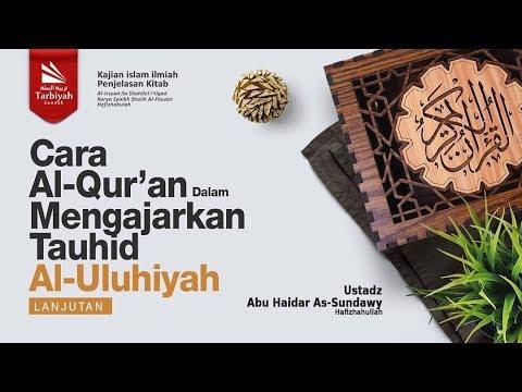 Al-Qur'an Mengajarkan Tauhid Al-Uluhiyah-2 (Al-Irsyad Ila Shahih Al-I'tiqad) #10