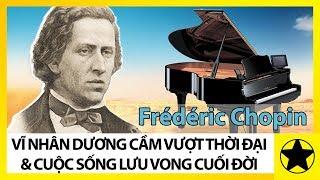 Frédéric Chopin - Vĩ Nhân Dương Cầm Vượt Thời Đại Và Cuộc Sống Lưu Vong, Cô Đơn Cuối Đời