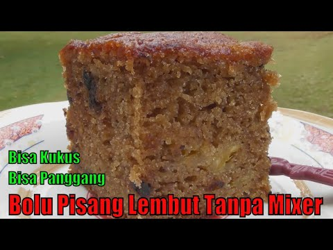 SOFT BANANA CAKE WITHOUT MIXER CAN STEAMED AND BAKERY
