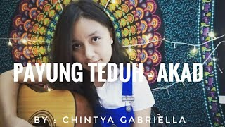 download lagu Payung Teduh - Akad Cover By Chintya Gabriella gratis
