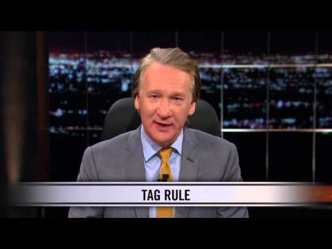 Real Time With Bill Maher: Web Exclusive New Rule - Tag Rule (HBO)