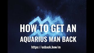 Download Lagu How To Get an Aquarius Man Back ♒ After Break Up 💔? HOW TO WIN BACK AN AQUARIUS MAN? Gratis STAFABAND