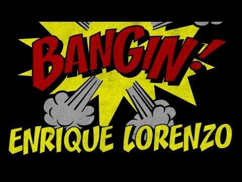Enrique Lorenzo - Bangin'