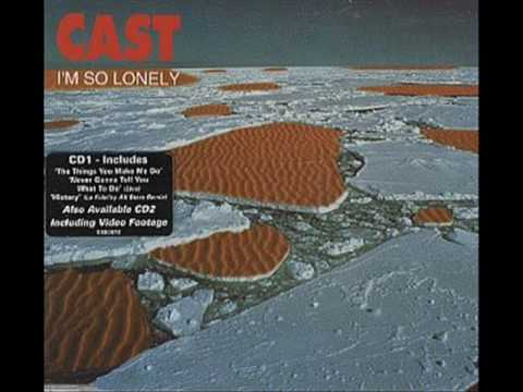 Cast - Im So Lonely