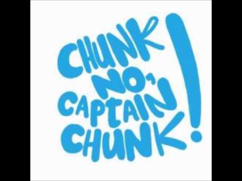 Chunk No Captain Chunk - Life
