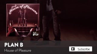 Watch Plan B House Of Pleasure video