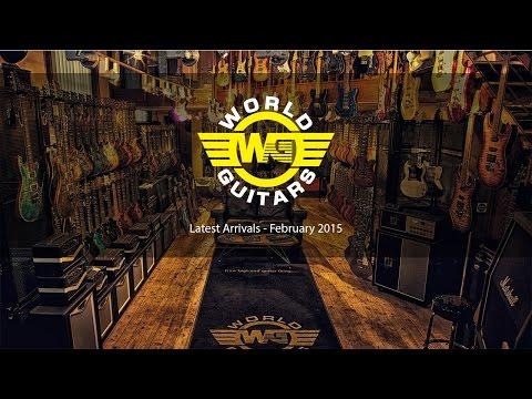 New Arrivals at World Guitars - February 2015