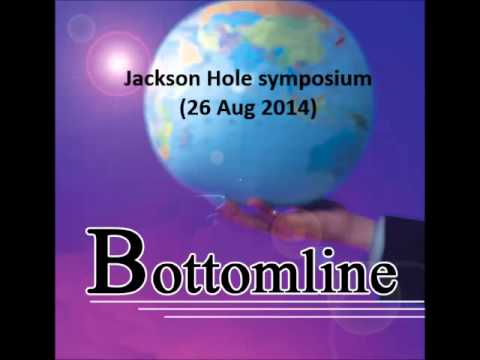 938LIVE Bottomline -  Jackson Hole symposium (26 Aug 2014)