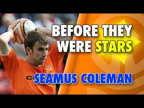Seamus Coleman - Before They Were Stars