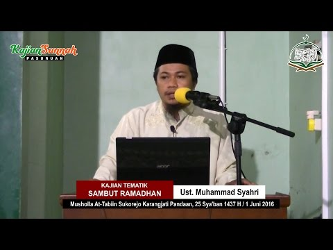 KAJIAN TEMATIK SAMBUT RAMADHAN - UST. MUHAMMAD SYAHRI