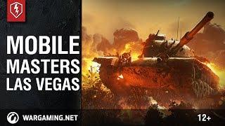 World of Tanks Blitz. Mobile Masters Las Vegas