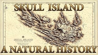 SKULL ISLAND: A NATURAL HISTORY (Read description)