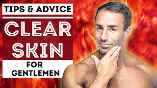 HOW TO GET BETTER, HEALTHY & CLEAR SKIN FOR MEN - TOP TIPS FOR ANY SKIN TYPE
