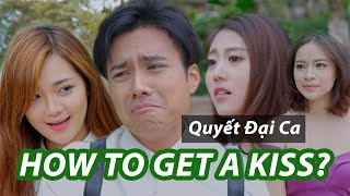 5S Online | Quyết Đại Ca - Làm thế nào để hôn gái? (How to Kiss a girl)