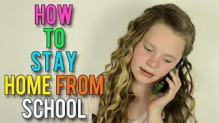 How to Stay Home From School | OMMyGoshTV