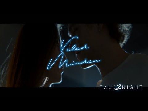 TALK2NIGHT - VELED MINDEN (A DAL 2020 - OFFICIAL MUSIC VIDEO)