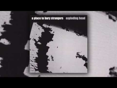 A Place To Bury Strangers - Everything Goes Wrong