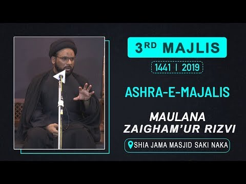 3rd Majlis Maulana Zaigham ur Rizvi  Shia Jama Masjid Sakinaka | M. SAFAR 1441 HIJRI | 06 Oct 2019