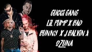 LETRA - Gucci Gang REMIX - Lil Pump X Bad Bunny X J Balvin  X Ozuna