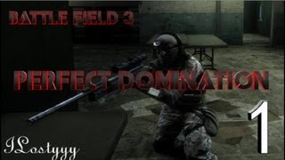 ILostyyy | Perfect Domination 1 | BF3 Montage