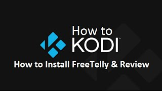How to Kodi - How to Install FreeTelly & Review