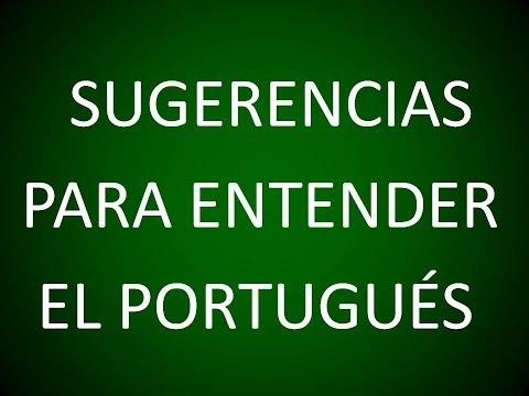 Portugués - Sugerencias Para Entender Mejor el Portugués (Lección 2)