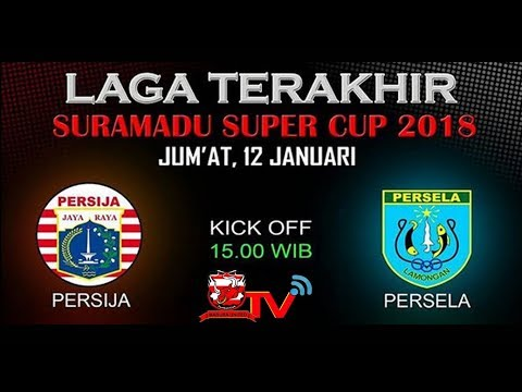 PERSIJA VS PERSELA - SURAMADU SUPER CUP 2018