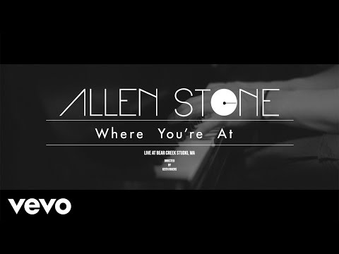 Allen Stone Where You're At soul music videos 2016