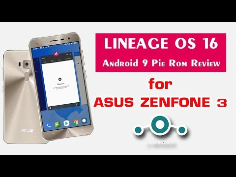 LINEAGE OS 16 For Asus Zenfone 3 | Android Pie 9.0 Pie