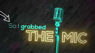 Grab The Mic (Official Lyric Video)