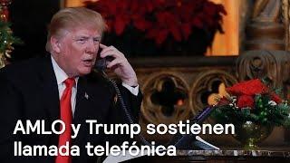 López Obrador y Trump hablan del TLCAN, en su primera llamada telefónica - Despierta con Loret