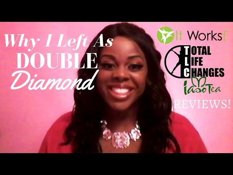 It Works Global & Total Life Changes Reviews  Why I left as DOUBLE DIAMOND