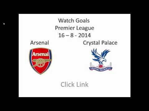 Arsenal vs Crystal Palace 2-1 All Goals ( 16-8-2014 ) Premier League