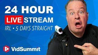 24 Hour IRL Live Stream for 5 Days Straight #VidSummit2018