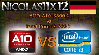 [DEUTSCH] AMD A10-5800K vs Intel Core i3-3220