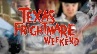 Checking out TEXAS FRIGHTMARE WEEKEND 2017