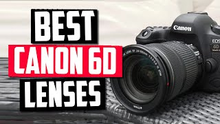 Best Lens For Canon 6D in 2020 [Top 5 Picks Reviewed]