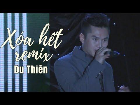 Xóa Hết Remix - Du Thiên (LiveShow Phạm Trưởng 2017 - Phần 8/21) thumbnail