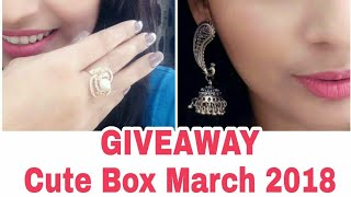 Giveaway Cute Box March 2018 | No Tagging | No Rules | Woman's Day Giveaway |