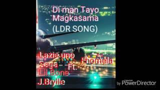 Di man Tayo Magkasama (LDR SONG)
