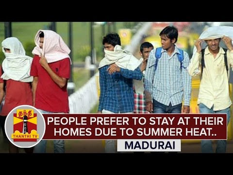 People Prefer to stay at their Homes due to Scorching Summer Heat | Madurai | Thanthi TV