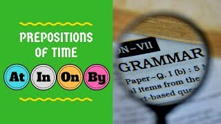 Preposition of Time - What is a Preposition of Time?