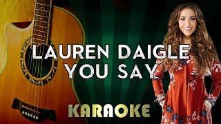 Singers Edge Karaoke You Say Originally Performed By Lauren Daigle Karaoke