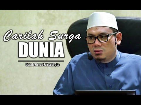 Kajian Islam: Carilah Surga Dunia - Ustadz Ahmad Zainuddin, Lc